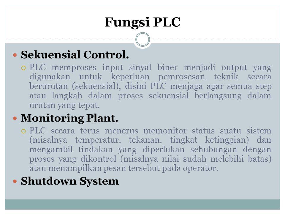 Fungsi PLC Sekuensial Control.  PLC memproses input sinyal biner menjadi output yang digunakan untuk keperluan pemrosesan teknik secara berurutan (se