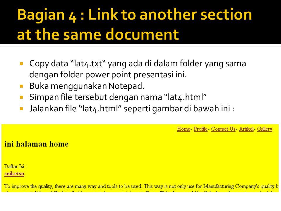  Copy data lat4.txt yang ada di dalam folder yang sama dengan folder power point presentasi ini.