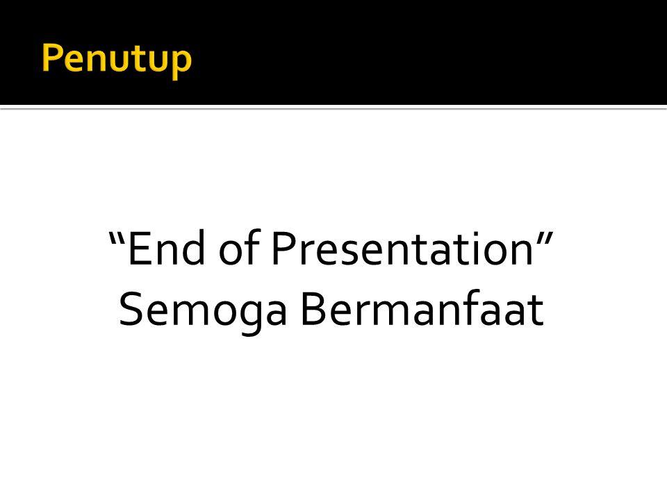 End of Presentation Semoga Bermanfaat