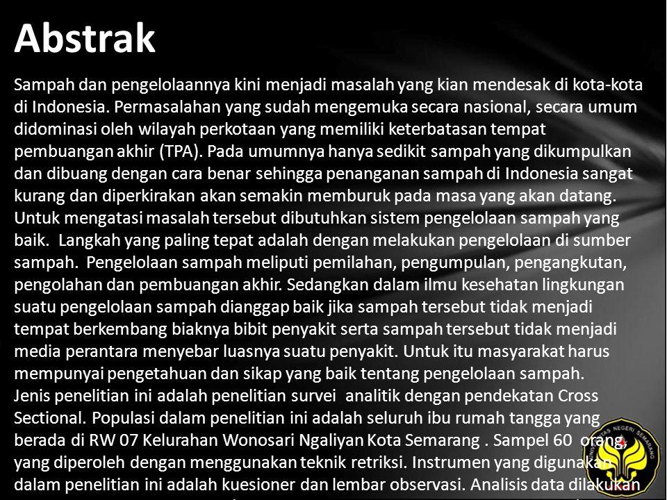 Abstrak Sampah dan pengelolaannya kini menjadi masalah yang kian mendesak di kota-kota di Indonesia.