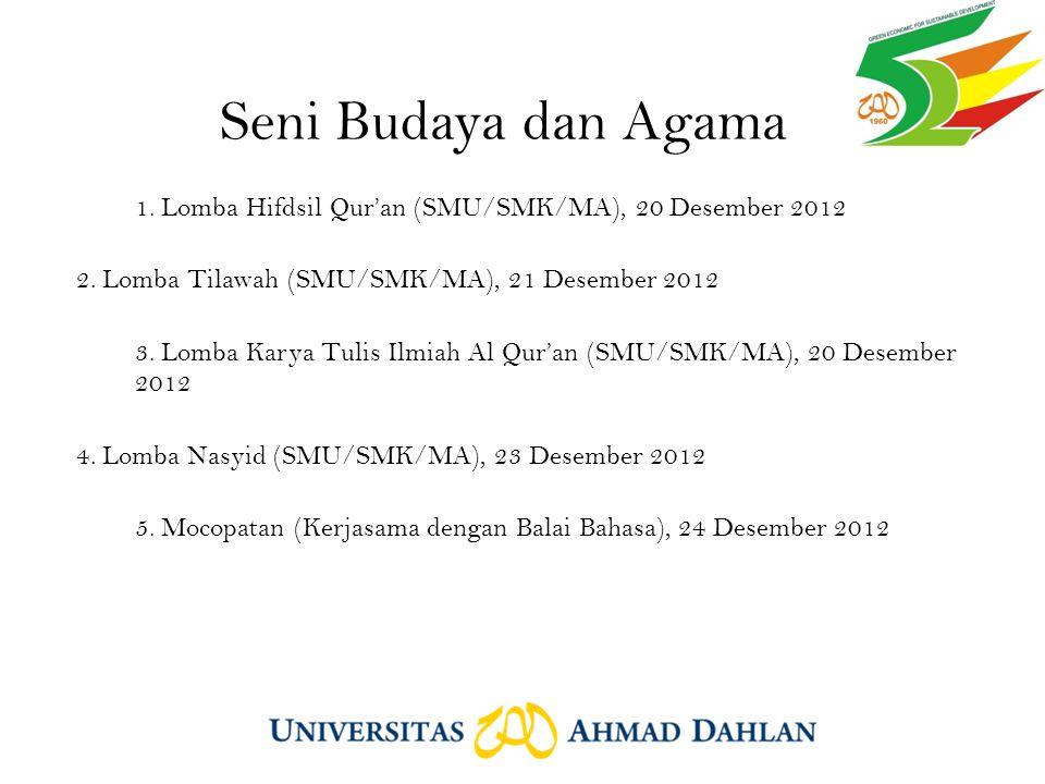 Seni Budaya dan Agama 1. Lomba Hifdsil Qur'an (SMU/SMK/MA), 20 Desember 2012 2.