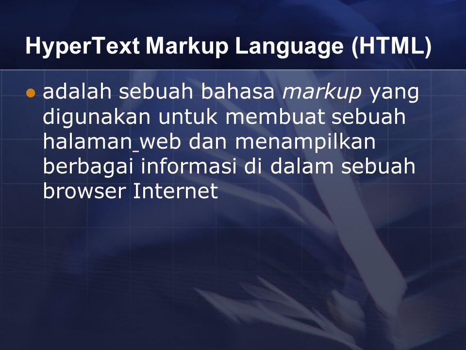 HyperText Markup Language (HTML) adalah sebuah bahasa markup yang digunakan untuk membuat sebuah halaman web dan menampilkan berbagai informasi di dalam sebuah browser Internet