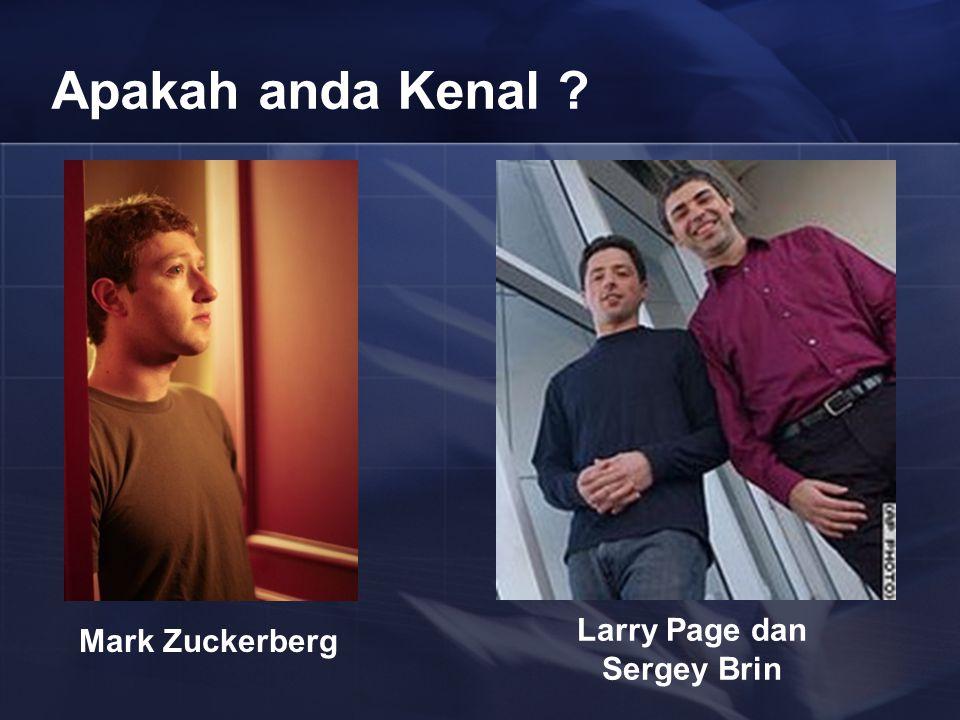 Apakah anda Kenal Mark Zuckerberg Larry Page dan Sergey Brin