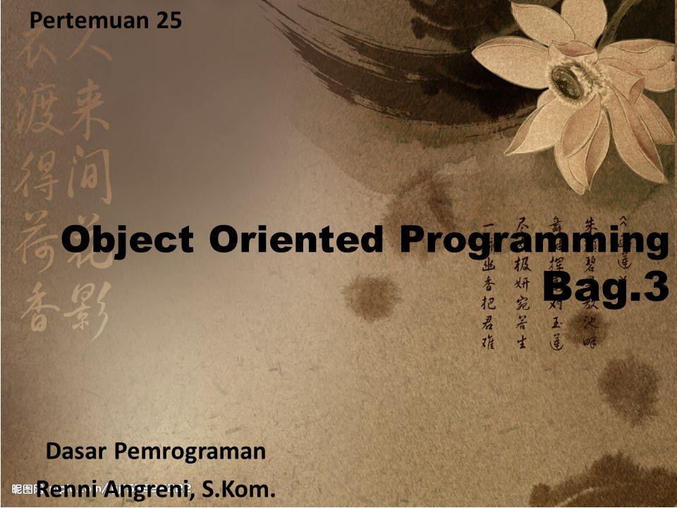 Free Powerpoint TemplatesPage 1 Pertemuan 25 Object Oriented Programming Bag.3 Dasar Pemrograman Renni Angreni, S.Kom.