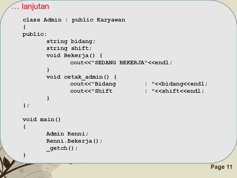 Free Powerpoint TemplatesPage 11 … lanjutan class Admin : public Karyawan { public: string bidang; string shift; void Bekerja() { cout<<