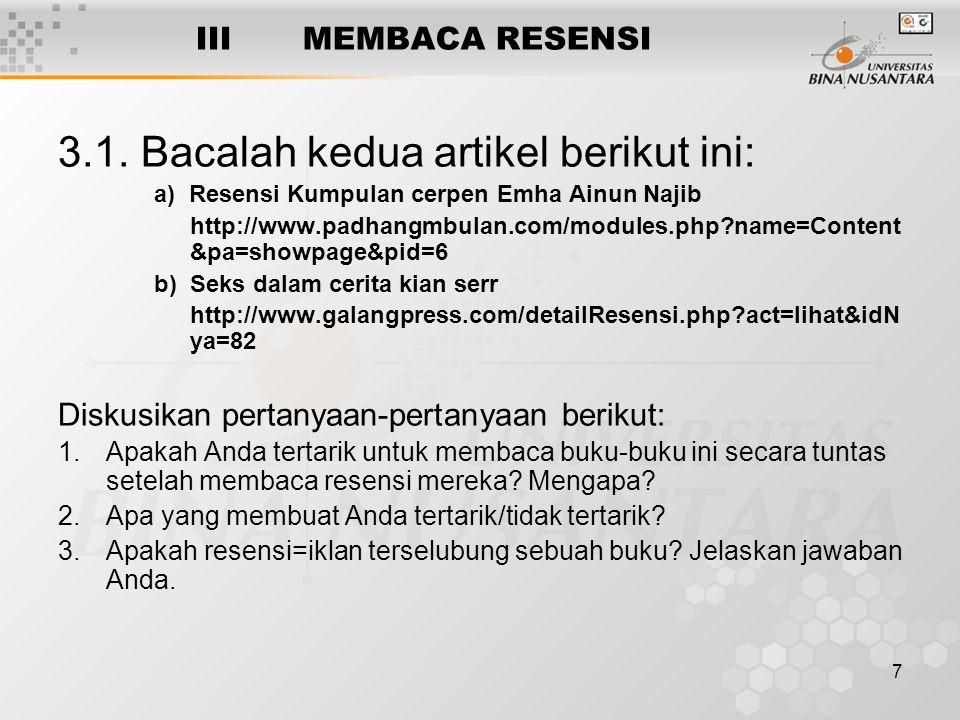7 III MEMBACA RESENSI 3.1. Bacalah kedua artikel berikut ini: a) Resensi Kumpulan cerpen Emha Ainun Najib http://www.padhangmbulan.com/modules.php?nam