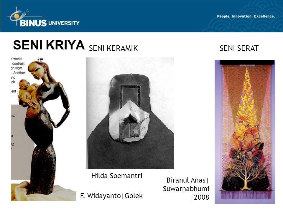 16 SENI KRIYA F. Widayanto Golek Hilda Soemantri Biranul Anas  Suwarnabhumi  2008 SENI KERAMIKSENI SERAT
