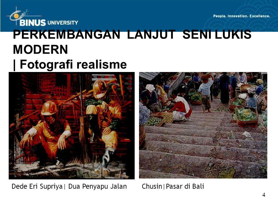 4 PERKEMBANGAN LANJUT SENI LUKIS MODERN   Fotografi realisme Dede Eri Supriya  Dua Penyapu JalanChusin Pasar di Bali
