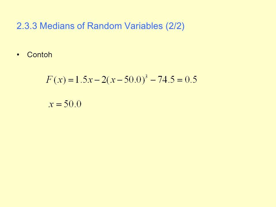 2.3.3 Medians of Random Variables (2/2) Contoh