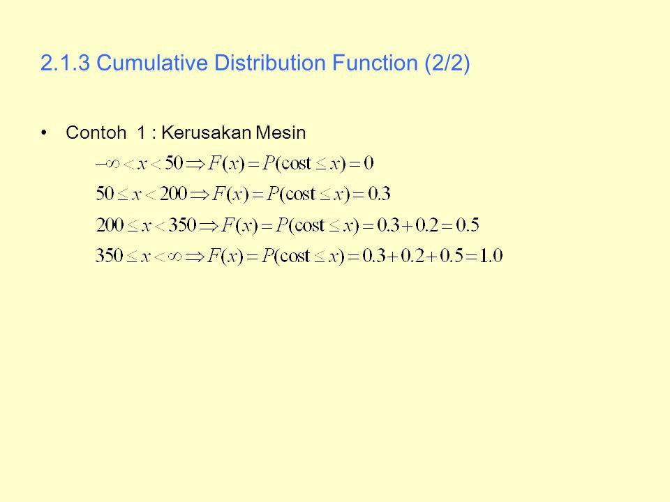 2.3.2 Expectations of Continuous Random Variables (1/2) Contoh untuk variabel random kontinu) –Diameter yang diharapkan dari tabung logam adalah –Rubah variabel : y=x-50