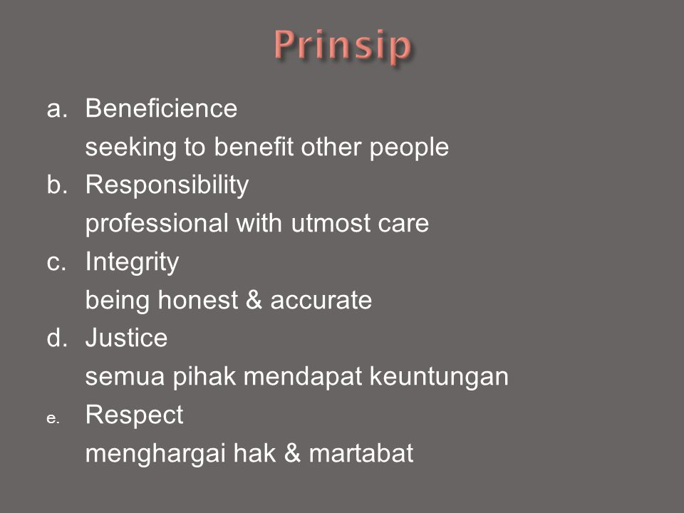 a.Beneficience seeking to benefit other people b.