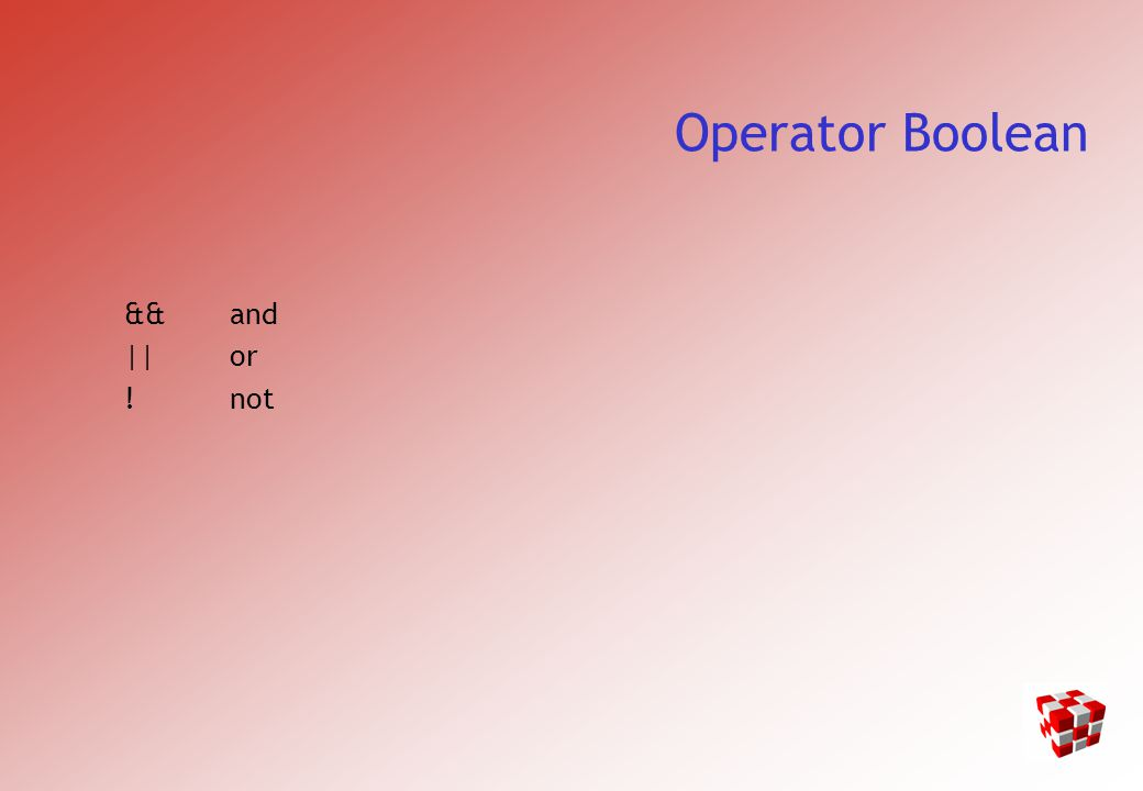 Operator Boolean &&and ||or !not
