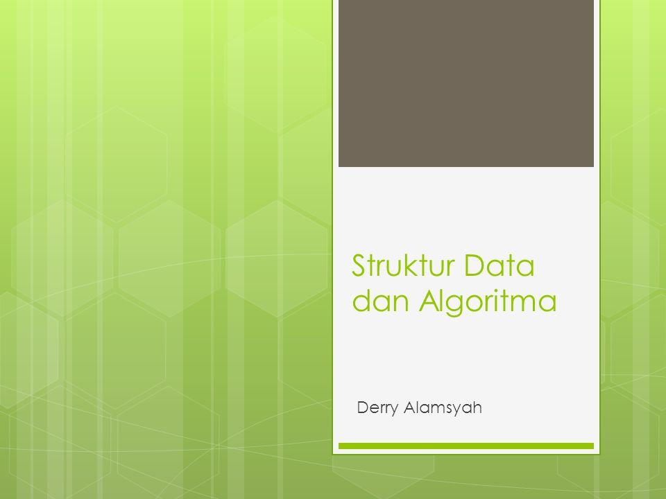Struktur Data dan Algoritma Derry Alamsyah