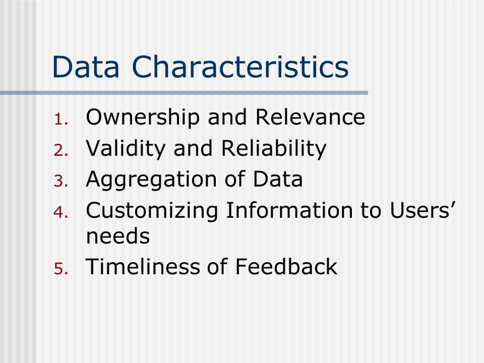 Data Characteristics 1. Ownership and Relevance 2.