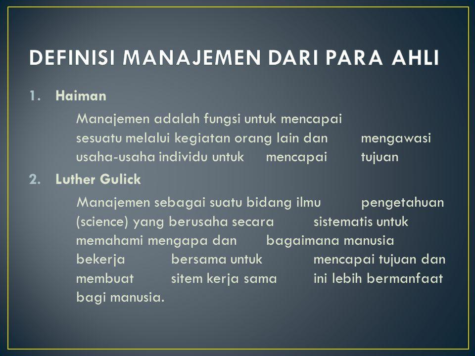 1.Perkembangan manajemen ilmiah yangsebenarnya, jadi metode terbaik untukmelaksanakan setiap tugas yang ditentukan.