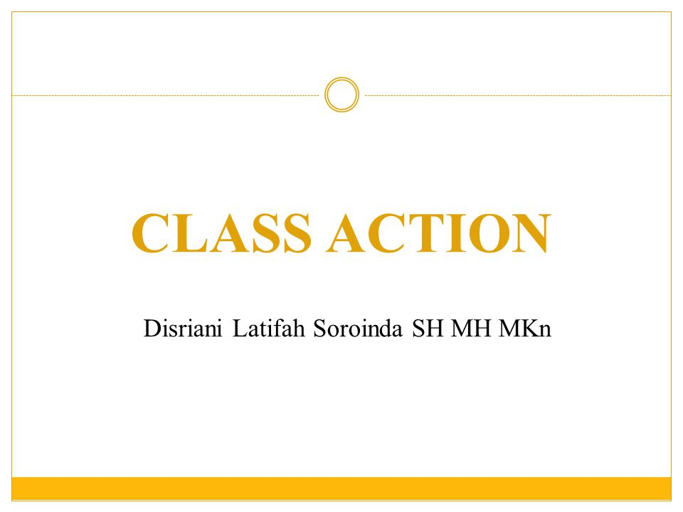 CLASS ACTION Berawal dari negara-negara common law.