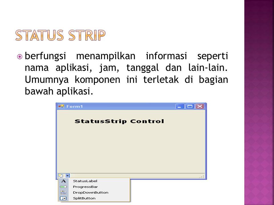  berfungsi menampilkan informasi seperti nama aplikasi, jam, tanggal dan lain-lain.