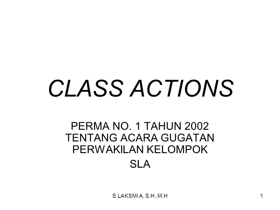 S LAKSMI A, S.H.,M.H1 CLASS ACTIONS PERMA NO.