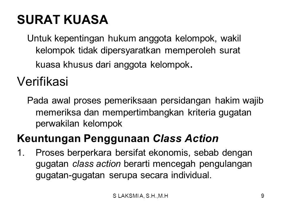 S LAKSMI A, S.H.,M.H9 SURAT KUASA Untuk kepentingan hukum anggota kelompok, wakil kelompok tidak dipersyaratkan memperoleh surat kuasa khusus dari anggota kelompok.
