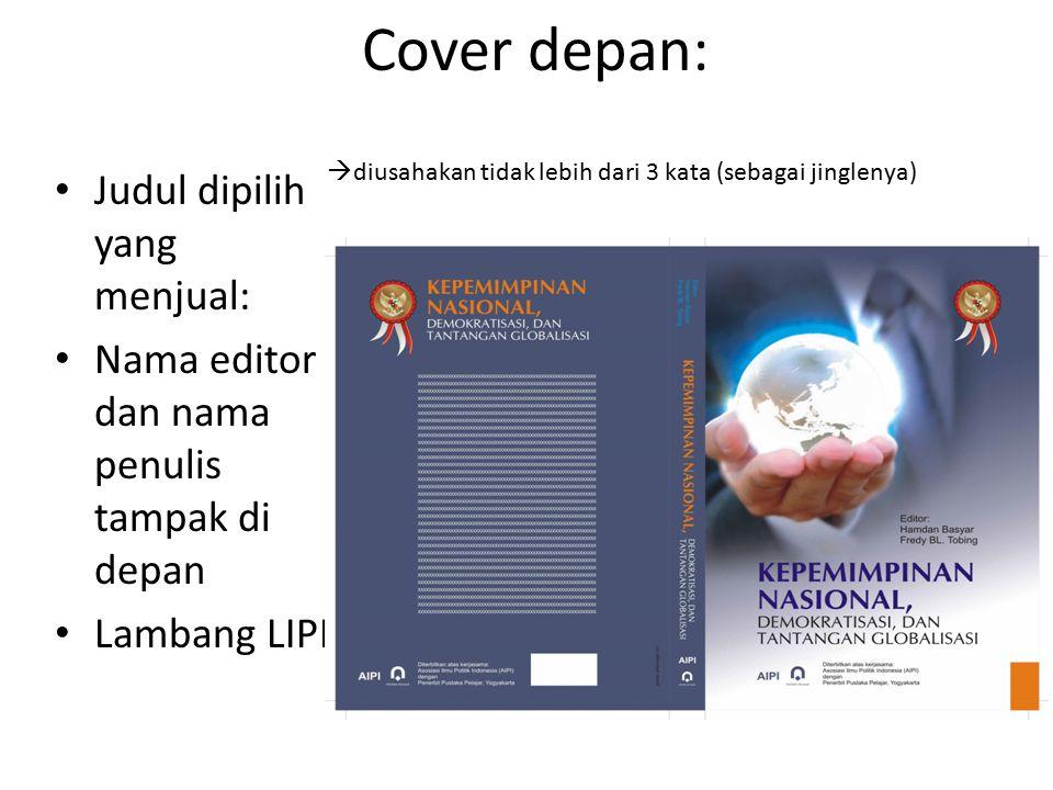 Cover depan: Judul dipilih yang menjual: Nama editor dan nama penulis tampak di depan Lambang LIPI  diusahakan tidak lebih dari 3 kata (sebagai jinglenya)