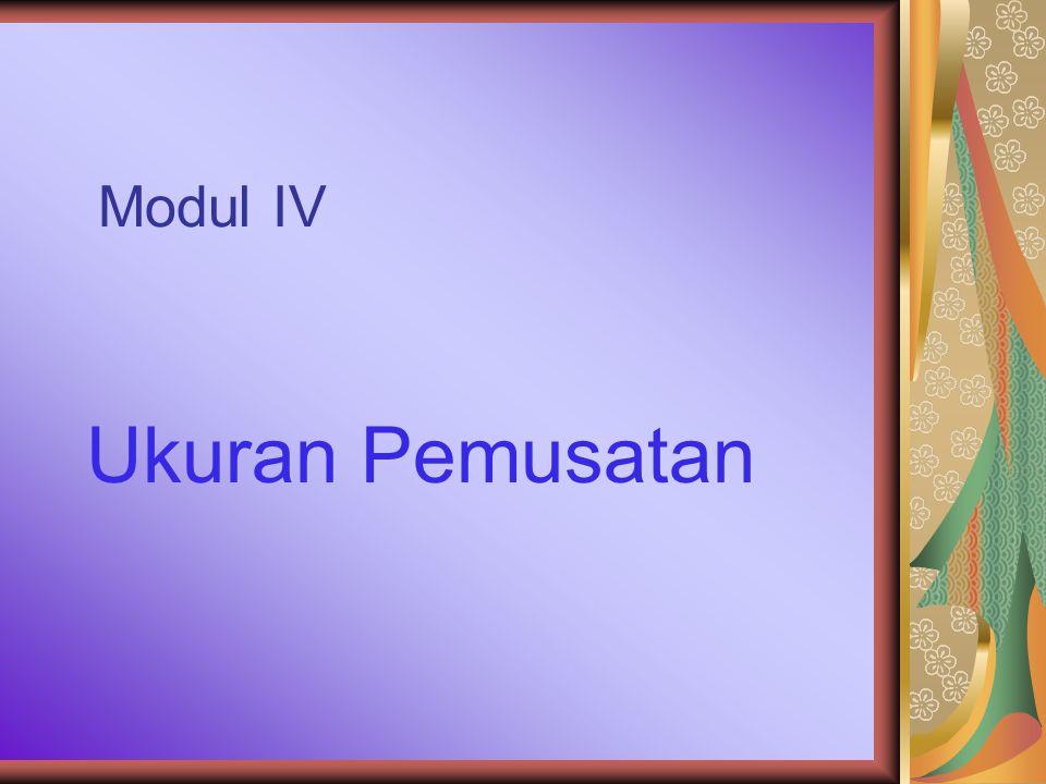 Modul IV Ukuran Pemusatan