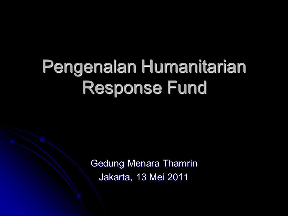 Pengenalan Humanitarian Response Fund Gedung Menara Thamrin Jakarta, 13 Mei 2011