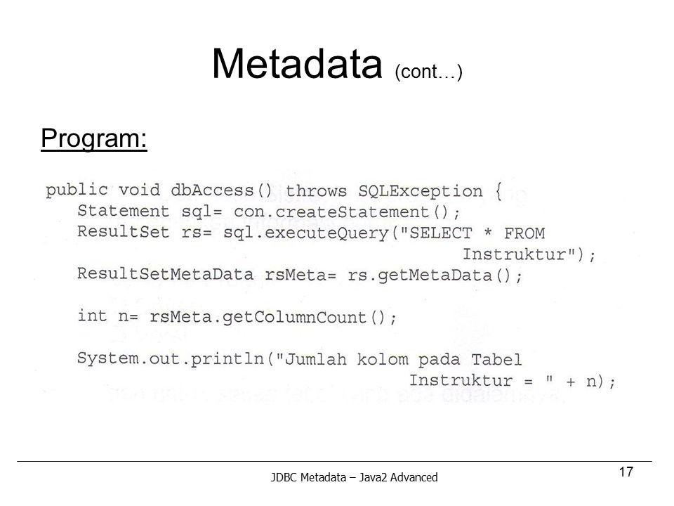 17 Metadata (cont…) Program: JDBC Metadata – Java2 Advanced