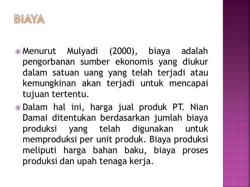  Menurut Mulyadi (2000), biaya adalah pengorbanan sumber ekonomis yang diukur dalam satuan uang yang telah terjadi atau kemungkinan akan terjadi untu