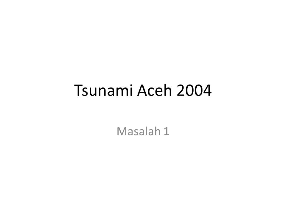 Bencana Gempa dan Tsunami Aceh, 26 Desember 2004, Kisah Kelam di Ujung Tahun Gempa bumi tektonik berkekuatan 8,5 SR berpusat di Samudra India (2,9 LU dan 95,6 BT di kedalaman 20 km (di laut berjarak sekitar 149 km selatan kota Meulaboh, Nanggroe Aceh Darussalam).