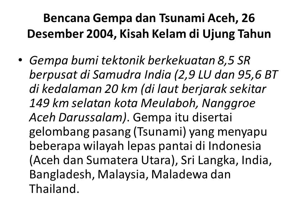 Menurut Koordinator Bantuan Darurat Perserikatan Bangsa-Bangsa (PBB), Jan Egeland, jumlah korban tewas akibat badai tsunami di 13 negara (hingga minggu 2/1) mencapai 127.672 orang.