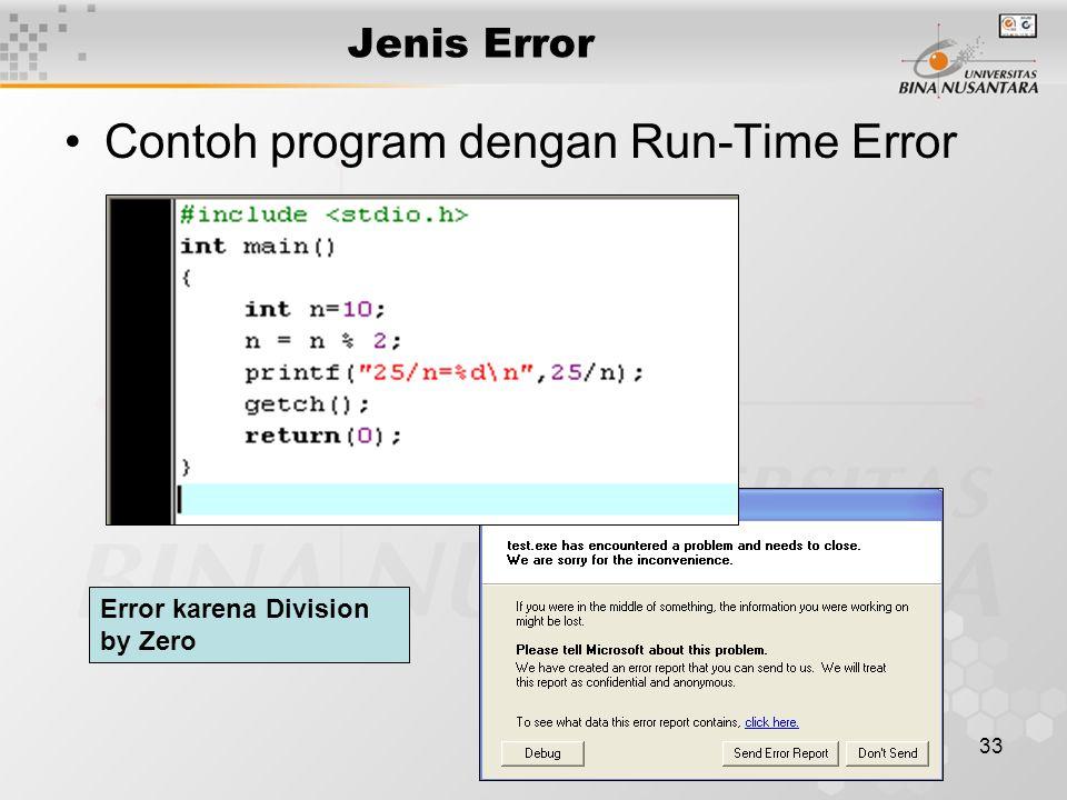 33 Jenis Error Contoh program dengan Run-Time Error Error karena Division by Zero