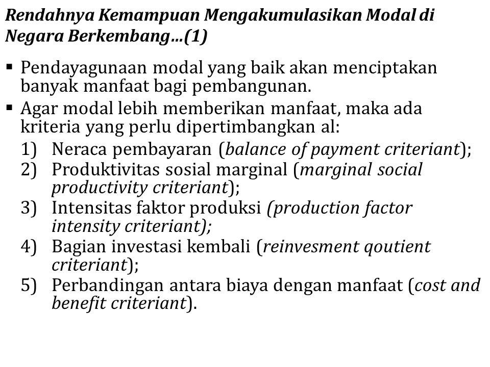  Pendayagunaan modal yang baik akan menciptakan banyak manfaat bagi pembangunan.  Agar modal lebih memberikan manfaat, maka ada kriteria yang perlu