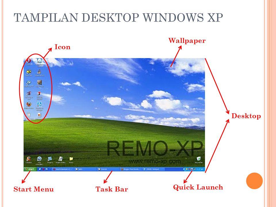 TAMPILAN DESKTOP WINDOWS XP Icon Wallpaper Desktop Quick Launch Task BarStart Menu