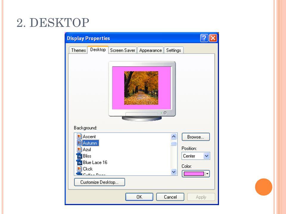 Pada pilihan ini memungkinkan pengguna untuk mengatur tampilan wallpaper desktop yang diinginkan.
