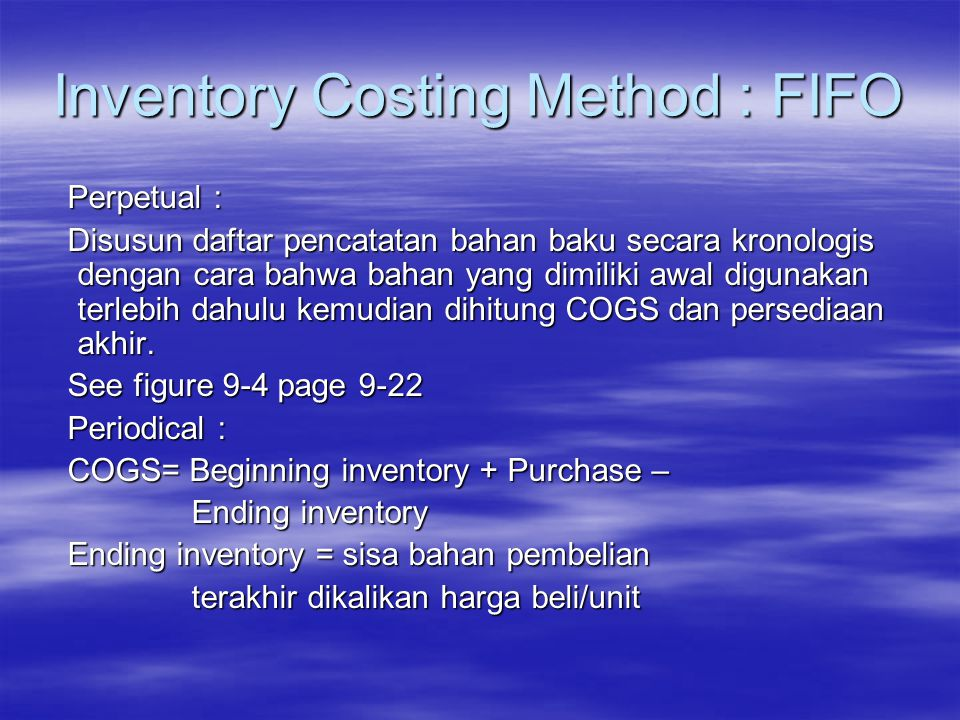 Inventory Costing Method : FIFO Perpetual : Perpetual : Disusun daftar pencatatan bahan baku secara kronologis dengan cara bahwa bahan yang dimiliki a
