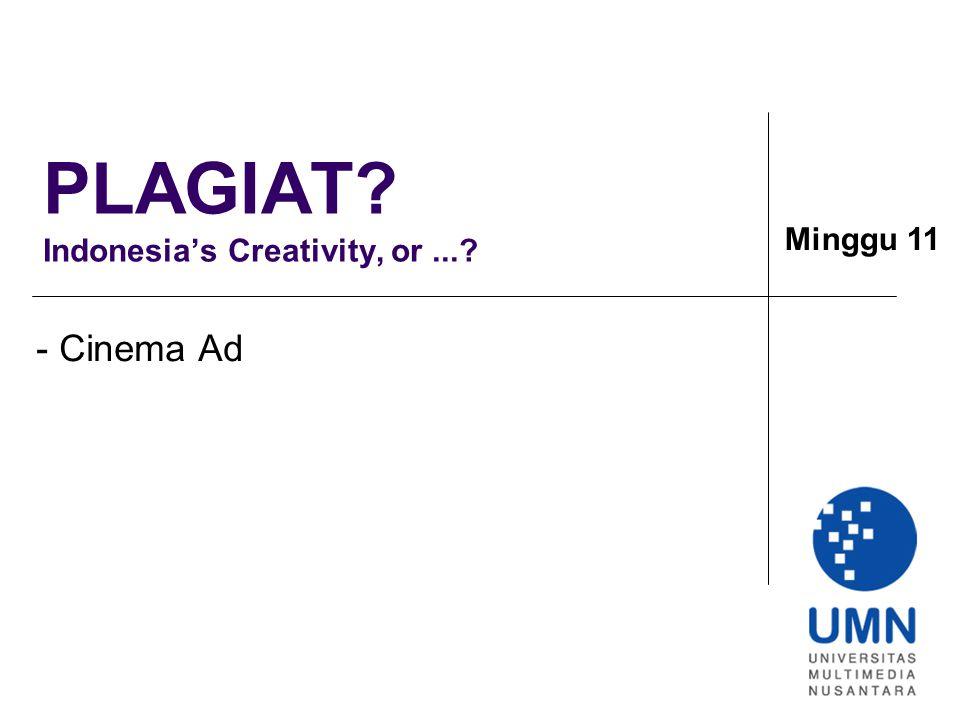 PLAGIAT? Indonesia's Creativity, or...? - Cinema Ad Minggu 11