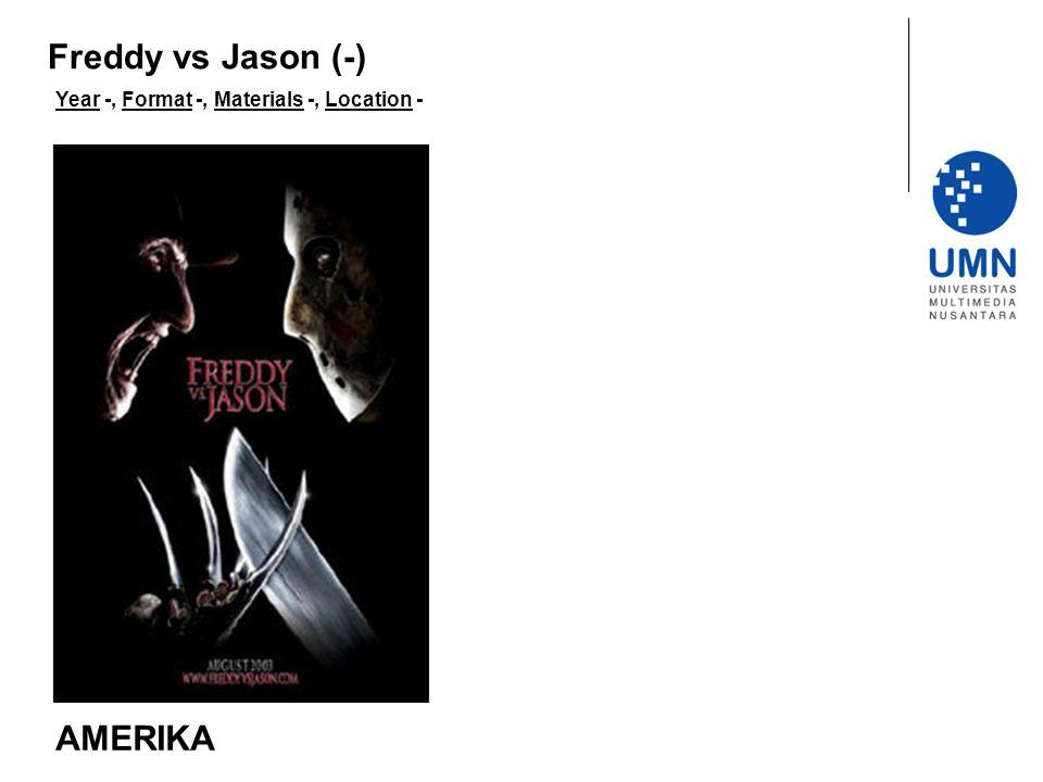 Year -, Format -, Materials -, Location - AMERIKA Freddy vs Jason (-)