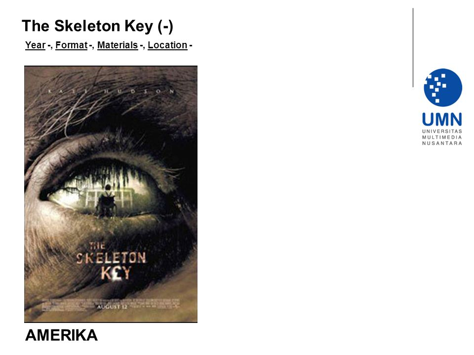 Year -, Format -, Materials -, Location - AMERIKA The Skeleton Key (-)