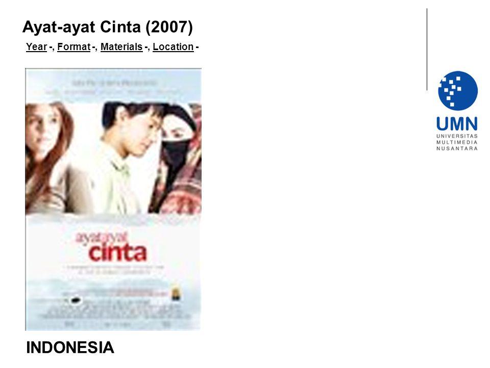 Year -, Format -, Materials -, Location - INDONESIA Ayat-ayat Cinta (2007)