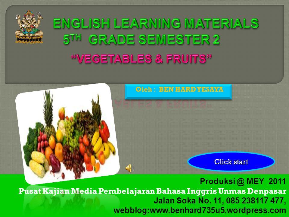 Oleh : BEN HARD YESAYA Produksi @ MEY 2011 Pusat Kajian Media Pembelajaran Bahasa Inggris Unmas Denpasar Jalan Soka No.