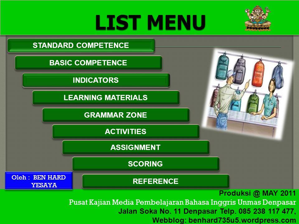 Produksi @ MAY 2011 Pusat Kajian Media Pembelajaran Bahasa Inggris Unmas Denpasar Jalan Soka No.