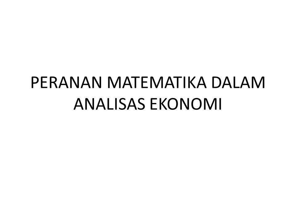 PERANAN MATEMATIKA DALAM ANALISAS EKONOMI