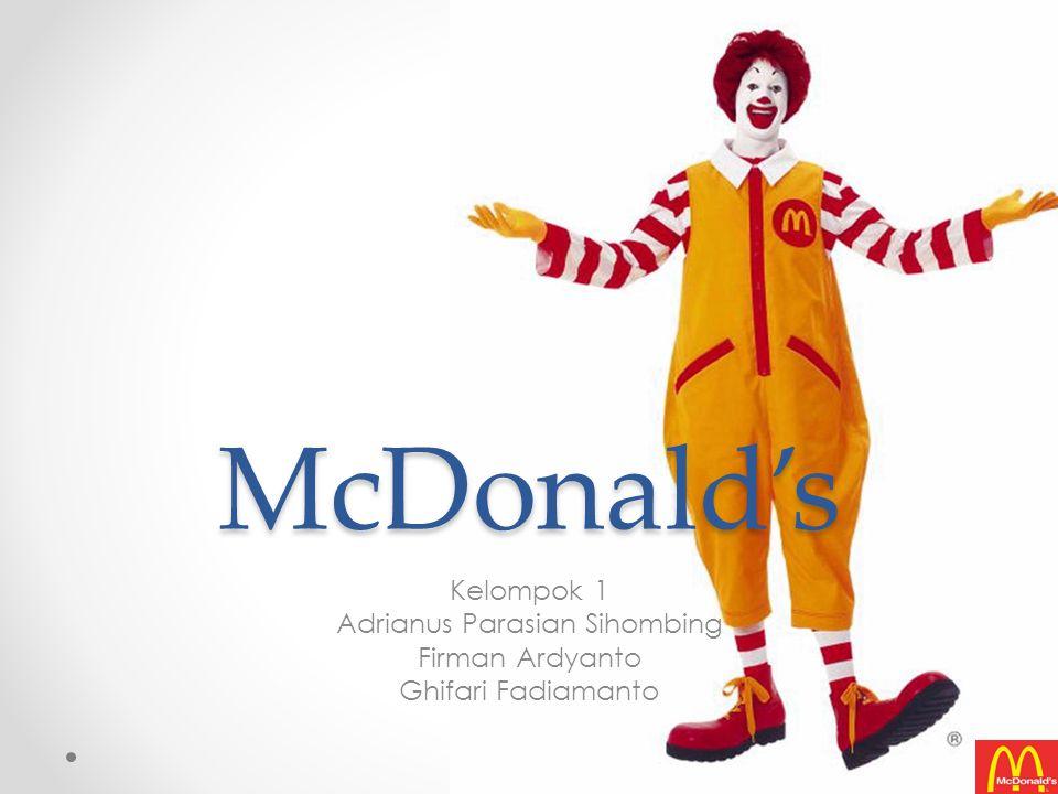 McDonald's Kelompok 1 Adrianus Parasian Sihombing Firman Ardyanto Ghifari Fadiamanto