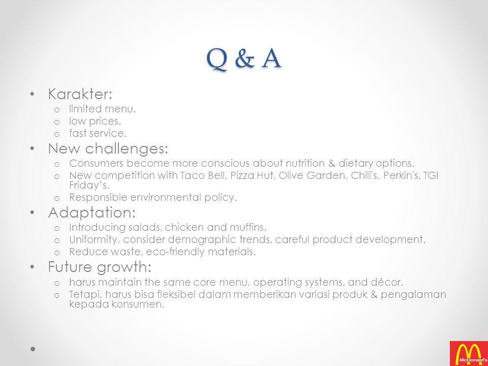 Q & A Karakter: o limited menu.o low prices. o fast service.