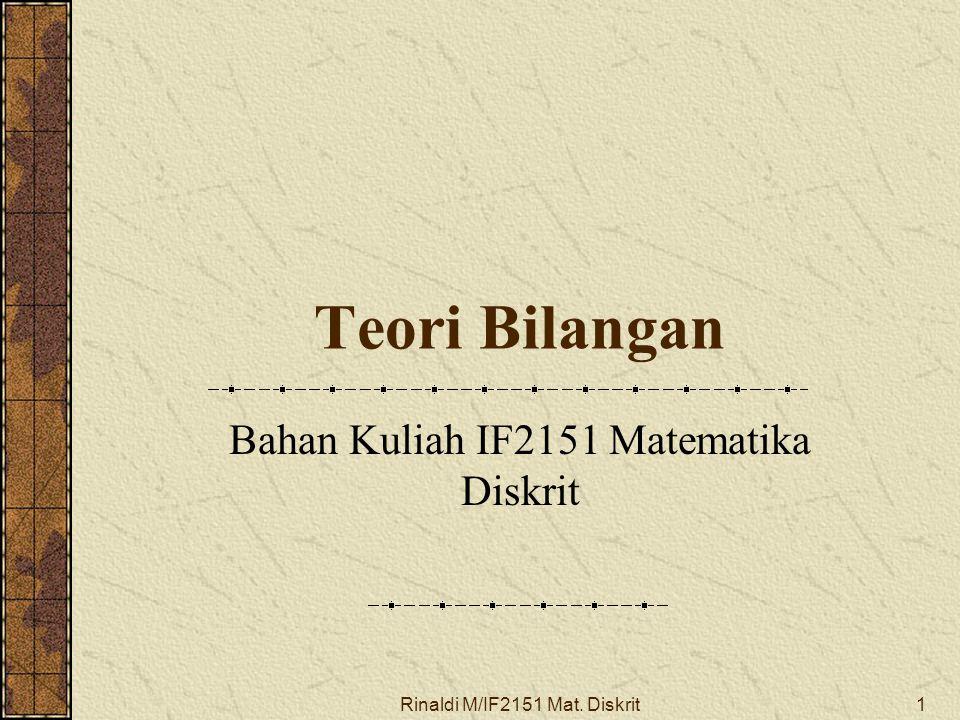 Rinaldi M/IF2151 Mat. Diskrit1 Teori Bilangan Bahan Kuliah IF2151 Matematika Diskrit