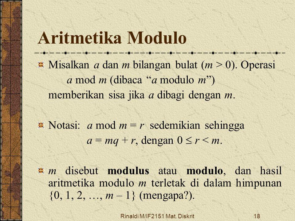 """Rinaldi M/IF2151 Mat. Diskrit18 Aritmetika Modulo Misalkan a dan m bilangan bulat (m > 0). Operasi a mod m (dibaca """"a modulo m"""") memberikan sisa jika"""