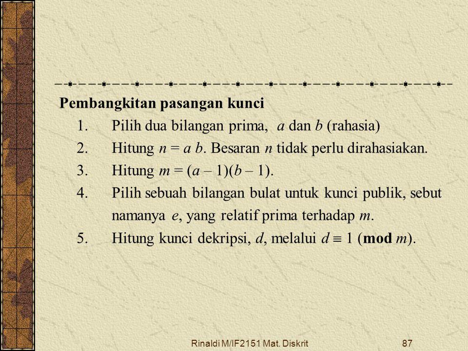 Rinaldi M/IF2151 Mat.Diskrit87 Pembangkitan pasangan kunci 1.