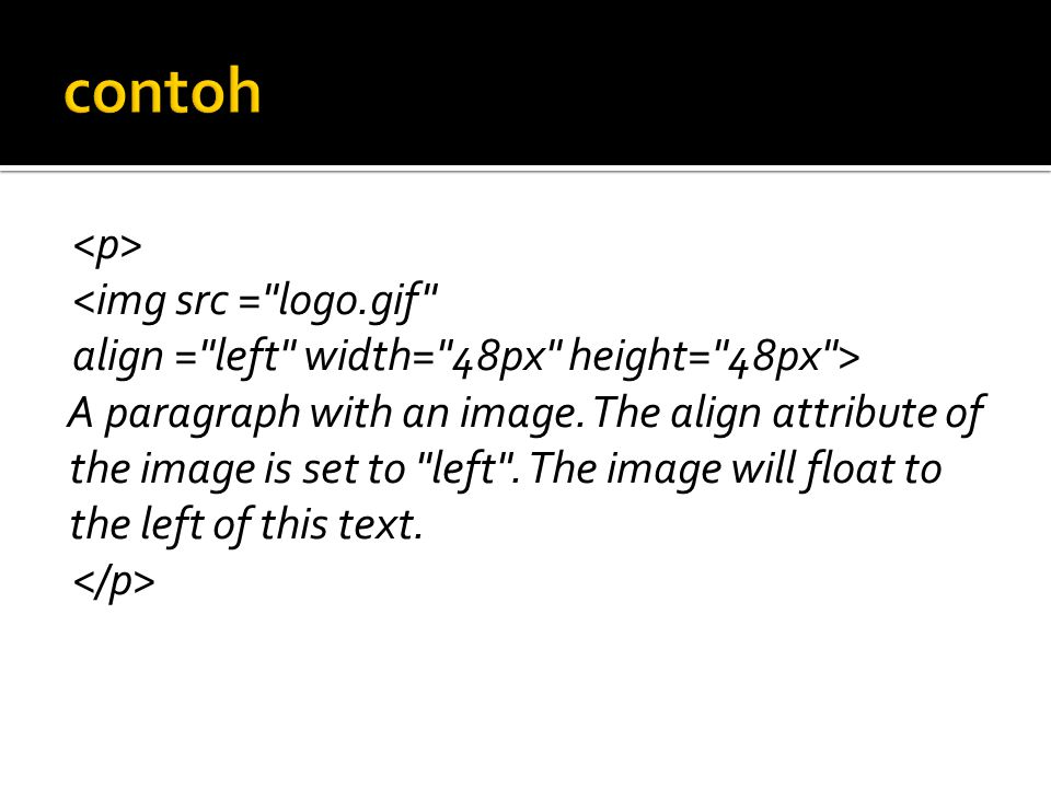 <img src = logo.gif align = left width= 48px height= 48px > A paragraph with an image.