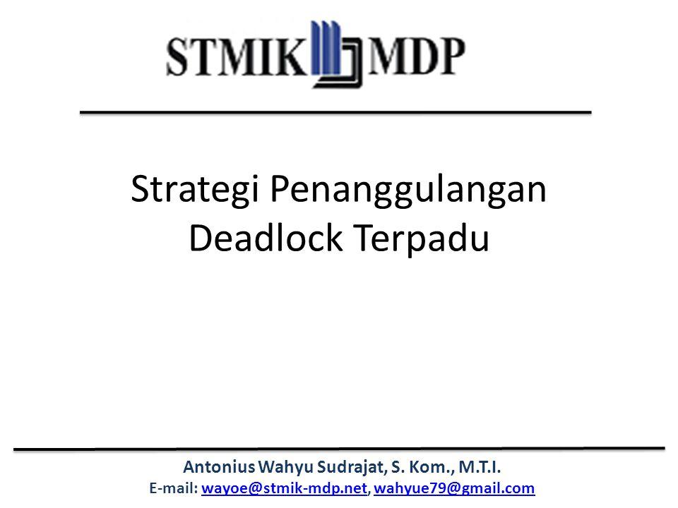 Antonius Wahyu Sudrajat, S. Kom., M.T.I. E-mail: wayoe@stmik-mdp.net, wahyue79@gmail.comwayoe@stmik-mdp.netwahyue79@gmail.com Strategi Penanggulangan