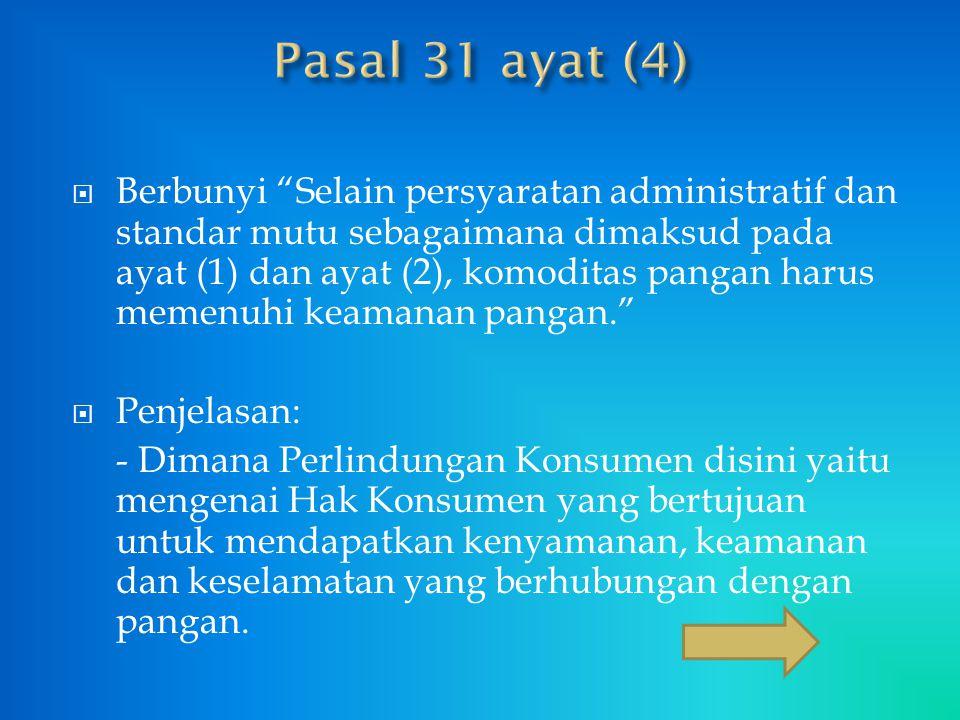 Berbunyi (2) Pengembangan sistem dan sarana pemasaran hasil Pertanian sebagaimana dimaksud pada ayat (1) diselenggarakan dengan: a.